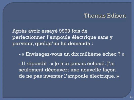 Thomas+Edison+Après+avoir+essayé+9999+fois+de+perfectionner+l_ampoule+électrique+sans+y+parvenir,+quelqu_un+lui+demanda+_